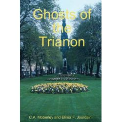 The Ghosts of Trianon by C A Moberley, 9781440448362.