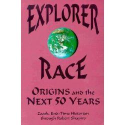 The Explorer Race, Origins and the Next 50 Years by Robert Shapiro, 9780929385952.