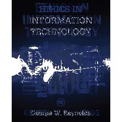 Ethics in Information Technology by George Reynolds, 9781285197159.