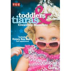 Toddlers And Tiaras: Crowning Moments (DVD)
