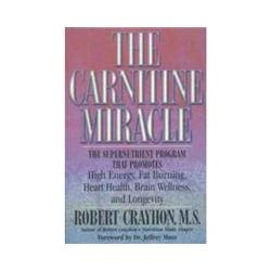 Books, The Carnitine Miracle, Robert Crayhon M.S., Soft Back, 240 Pages