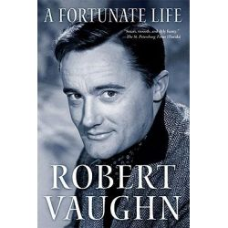 A Fortunate Life by Robert Vaughn, 9780312590437.