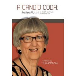 A Candid Coda, Reflections on the Life and Music of Winnifred Sim. by Winnifred Sim, 9781460203477.