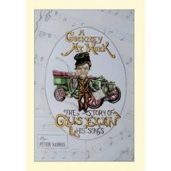 A Cockney at Work - The Story of Gus Elen and His Songs by Peter Norris, 9781781487099.