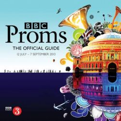 BBC Proms 2013, The Official Guide by BBC, 9781849906388.