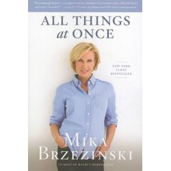 All Things at Once by Mika Brzezinski, 9781602861275.