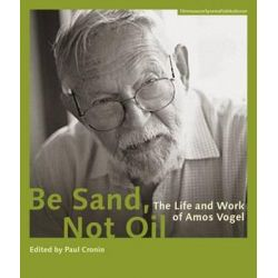 Be Sand, Not Oil - The Life and Work of Amos Vogel by Paul Cronin, 9783901644597.
