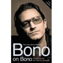 Bono on Bono, Conversations with Michka Assayas by Bono, 9780340832776.