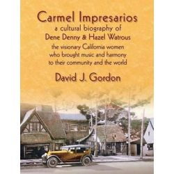 Carmel Impresarios by David J Gordon, 9780985665548.