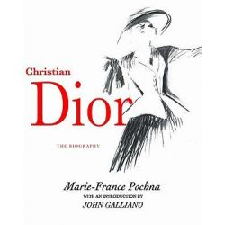 Christian Dior, The Biography by Marie-France Pochna, 9781590200827.