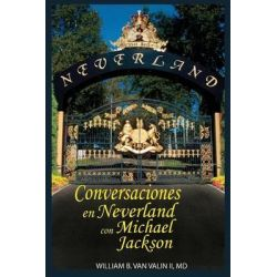 Conversaciones Privadas En Neverland Con Michael Jackson by William B Van Valin II MD, 9781496150608.