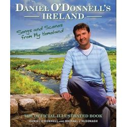 Daniel O'Donnell's Ireland, Songs and Scenes from My Homeland by Daniel O'Donnell, 9781905264087.