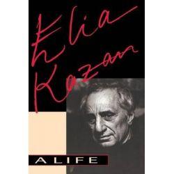 Elia Kazan, A Life by Elia Kazan, 9780306808043.