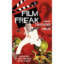 Film Freak by Christopher Fowler, 9780857521606.