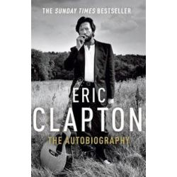 Eric Clapton, The Autobiography by Eric Clapton, 9780099505495.