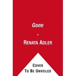 Gone, The Last Days of the New Yorker by Renata Adler, 9781451667226.