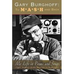 Gary Burghoff, To M*A*S*H and Back by Gary Burghoff, 9781593933432.