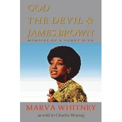 God, The Devil & James Brown - Memoirs of a Funky Diva by Marva Whitney, 9781904408574.