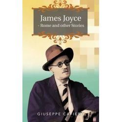 James Joyce - Rome and Other Stories by Giuseppe Cafiero, 9781463337551.
