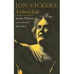 Jon Vickers, A Hero's Life by Jeannie Williams, 9781555536749.