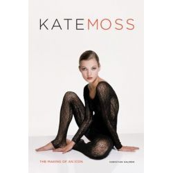 Kate Moss, The Making of an Icon by Christian Salmon, 9780062026859.