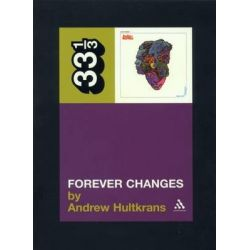 """Love's """"Forever Changes"""", 33 1/3 by Andrew Hultkrans, 9780826414939."""