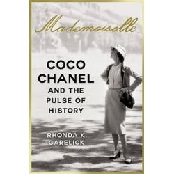 Mademoiselle, Coco Chanel and the Pulse of History by Rhonda Garelick, 9781400069521.