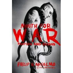 Mouth for War, Pantera and Beyond by Philip H Anselmo, 9781476730509.