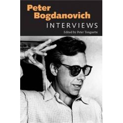 Peter Bogdanovich, Interviews by Peter Tonguette, 9781628461848.