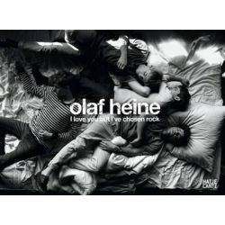 Olaf Heine, I Love You But I've Chosen Rock by Olaf Heine, 9783775726627.