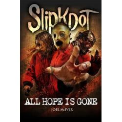 Slipknot, All Hope Is Gone by Joel McIver, 9781780383101.