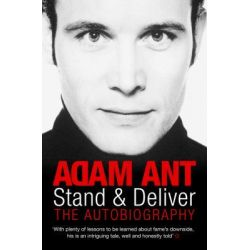 Stand and Deliver, My Autobiography by Adam Ant, 9780330440127.