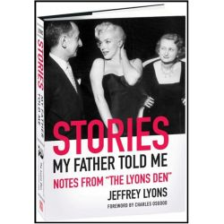 """Stories My Father Told Me, Notes from """"The Lyons Den"""" by Jeffrey Lyons, 9780789211026."""