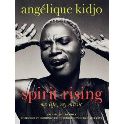 Spirit Rising, My Life, My Music by Angelique Kidjo, 9780062071798.