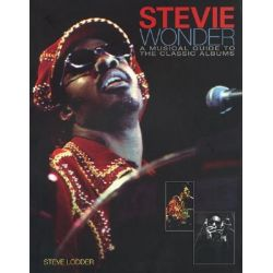 Stevie Wonder, A Musical Guide to the Classic Albums by Steve Lodder, 9780879308216.