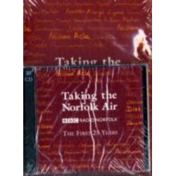 Taking the Norfolk Air, BBC Radio Norfolk, the First 25 Years, 9780954572686.