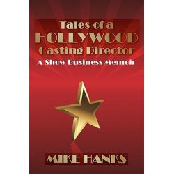 Tales of a Hollywood Casting Director by Mike Hanks, 9781439214190.