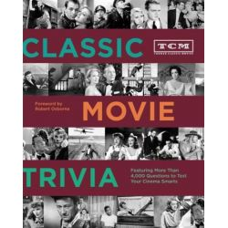 TCM Classic Movie Trivia Book, Featuring More Than 4,000 Questions to Test Your Trivia Smarts by Turner Classic Movies, 9781452101521.