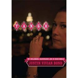 Tango, My Childhood Backwards and in High Heels by Justin Vivian Bond, 9781558617476.