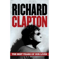 The Best Years of Our Lives by Richard Clapton, 9781760110598.