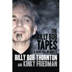 The Billy Bob Tapes, A Cave Full of Ghosts by Billy Bob Thornton, 9780753541128.
