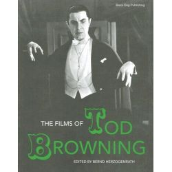 The Films of Tod Browning by Leger Grindon, 9781904772514.