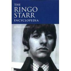 The Ringo Starr Encyclopedia by Bill Harry, 9780753539224.