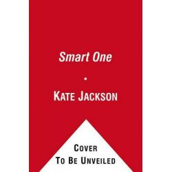 The Smart One by Kate Jackson, 9781451621563.