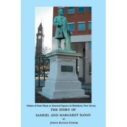 The Story of Samuel and Margaret Sloan by Joseph Rankin Duryee, 9780923891381.