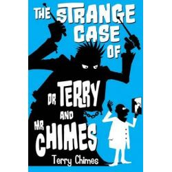 The Strange Case of Dr Terry and Mr Chimes by Terry Chimes, 9781922178244.