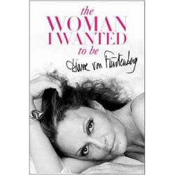 The Woman I Wanted to Be by Diane Von Furstenberg, 9781451651546.