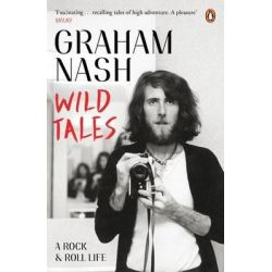Wild Tales by Graham Nash, 9780241968048.