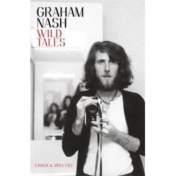 Wild Tales by Graham Nash, 9780241003411.