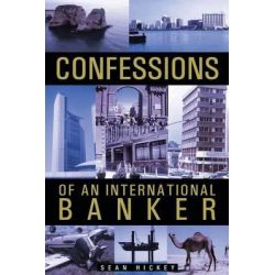 Confessions of an International Banker by Sean Hickey, 9781466973794.